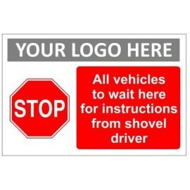 All vehicles to wait here for instructions from shovel driver sign in a variety of sizes and materials with or without your logo