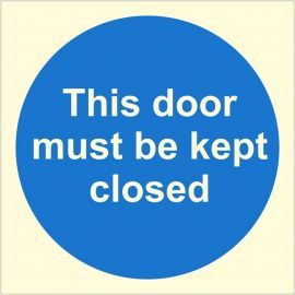 This Door Must Be Kept Closed Glow In Dark Sign - 100W x 100H - Rigid Plastic