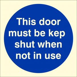 This Door Must Be Kept Shut When Not In Use Glow In Dark Sign