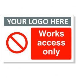 Works Access Only Custom Logo Sign