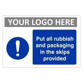 Put All Rubbish And Packaging In The Skips Provided Custom Logo Sign