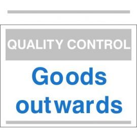 Goods Outwards Quality Control Sign