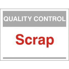Scrap Quality Control Sign