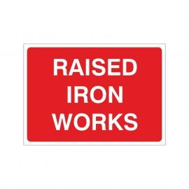 Raised Iron Works Temporary Sign - 1050W x 750Hmm