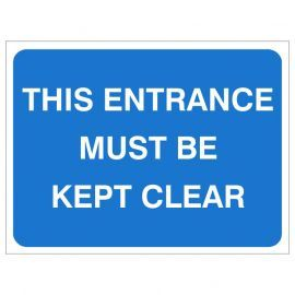 This Entrance Must Be Kept Clear Temporary Traffic Sign