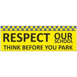 Respect Our School Think Before You Park School Banner Sign