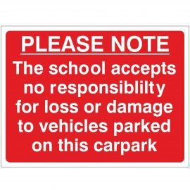 Please Note The School Accepts No Responsibility For Loss Or Damage To Vehicles Parked On This Car Park Sign - Composite Board