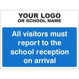 All Visitors Must Report To School Reception On Arrival Sign - Composite Board