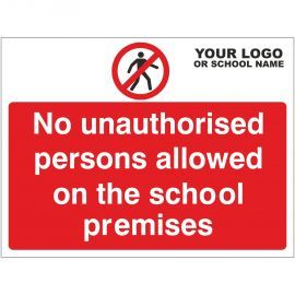 No Unauthorised Persons Allowed On The School Premises Sign - Composite Board