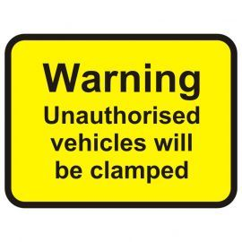 Warning Unauthorised Vehicles Will Be Clamped Road Traffic Sign