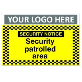 Security Notice Security Patrolled Area Custom Logo CCTV Sign