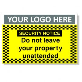 Security Notice Do Not Leave Your Property Unattended Custom Logo CCTV Sign