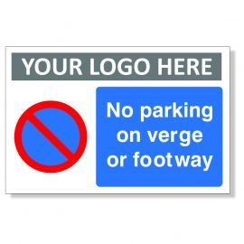 No Parking On Verge Or Footway Custom Logo Sign