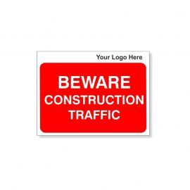 Beware Construction Traffic Custom Logo Sign - 600Wmm x 450Hmm