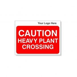 Caution Heavy Plant Crossing Custom Logo Sign - 600Wmm x 450Hmm