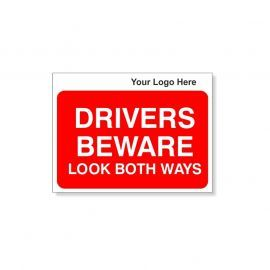 Drivers Beware Look Both Ways Custom Logo Sign - 600Wmm x 450Hmm