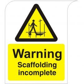 Curve Top Warning Scaffold Incomplete Sign