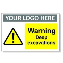 Warning Deep Excavations Custom Logo Warning Sign