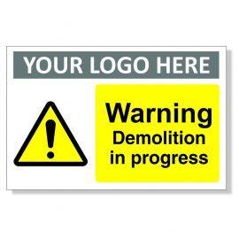 Warning Demolition In Progress Custom Logo Sign