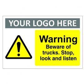 Warning Beware Of Trucks Stop Look And Listen Custom Logo Warning Sign