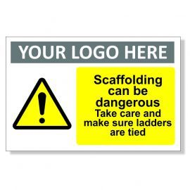 Scaffolding Can Be Dangerous Custom Logo Sign