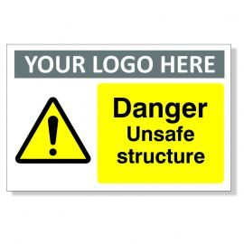Danger Unsafe Structure Custom Logo Warning Sign