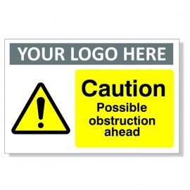 Caution Possible Obstruction Ahead Custom Logo Warning Sign