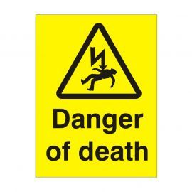 Danger Of Death Safety Sign