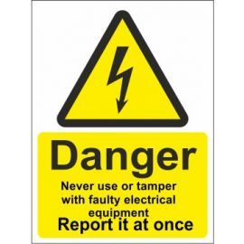 Danger never use or tamper with faulty electrical equipment report it at once sign in a variety of sizes and materials with or without your logo