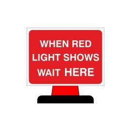 When Red Light Shows Wait Here Aluminium Composite Cone Sign