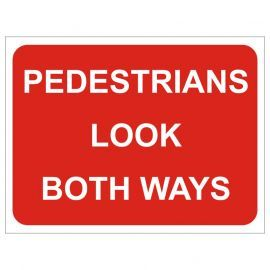 Pedestrians Look Both Ways Temporary Traffic Sign