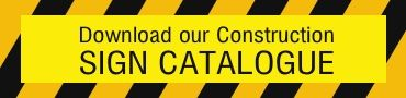Download our Construction Sign Catalogue